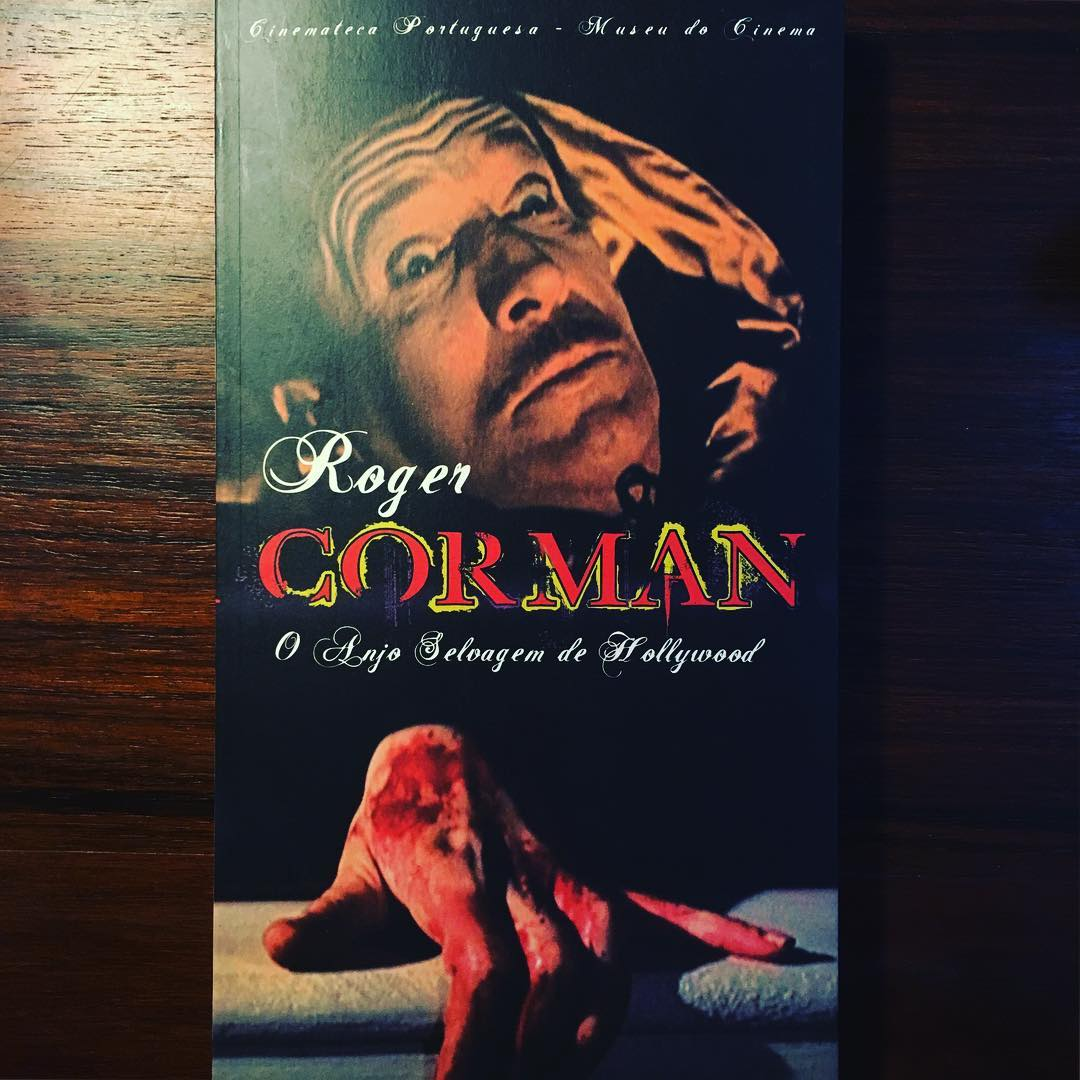 ROGER CORMAN • O ANJO SELVAGEM DE HOLLYWOOD • MANUEL CINTRA FERREIRA (ORG.)