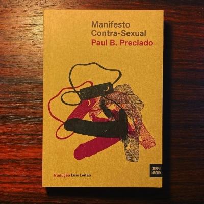MANIFESTO CONTRA-SEXUAL • PAUL B. PRECIADO