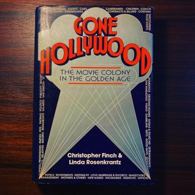 GONE HOLLYWOOD • THE MOVIE COLONY IN THE GOLDEN AGE • CHRISTOPHER FINCH & LINDA ROSENKRANTZ