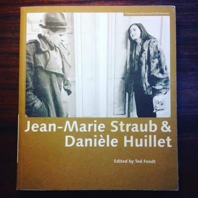 JEAN-MARIE STRAUB & DANIÈLE HUILLET • TED FENDT (ED.)