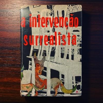 A INTERVENÇÃO SURREALISTA • MÁRIO CESARINY