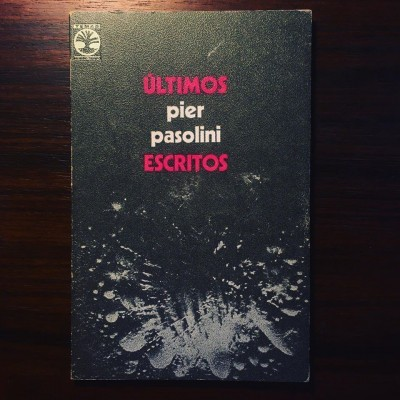 ÚLTIMOS ESCRITOS • PIER PAOLO PASOLINI