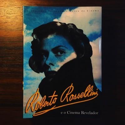 ROBERTO ROSSELLINI E O CINEMA REVELADOR • LUÍS MIGUEL OLIVEIRA & NEVA CERANTOLA (ORG.)
