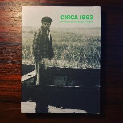CIRCA 1963 • CONVERSAS COM ARQUITECTOS E CINEASTAS • LUÍS URBANO (COORD.)