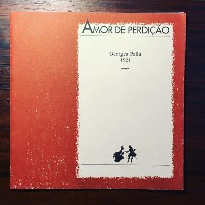 AMOR DE PERDIÇÃO • GEORGES PALLU 1921 • JOSÉ DE MATOS-CRUZ (ORG.)