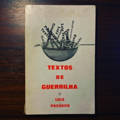 TEXTOS DE GUERRILHA • I SÉRIE • LUIZ PACHECO