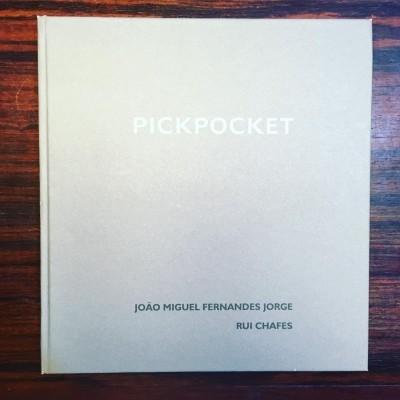 PICKPOCKET • JOÃO MIGUEL FERNANDES JORGE & RUI CHAFES
