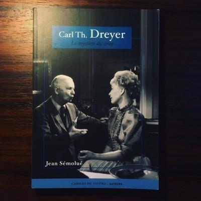 CARL TH. DREYER • LE MYSTÈRE DU VRAI • JEAN SÉMOLUÉ