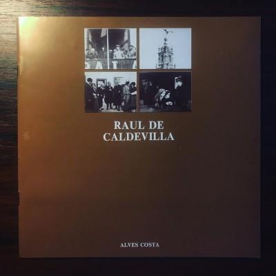 RAUL DE CALDEVILLA E O SEU TEMPO • ALVES COSTA