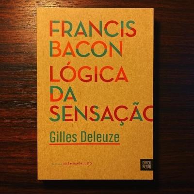 FRANCIS BACON • LÓGICA DA SENSAÇÃO • GILLES DELEUZE