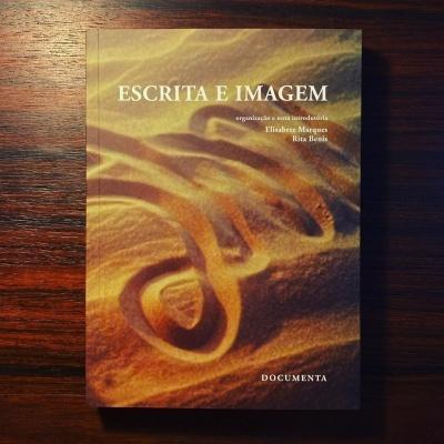 ESCRITA E IMAGEM • ELISABETE MARQUES & RITA BENIS (ORG.)