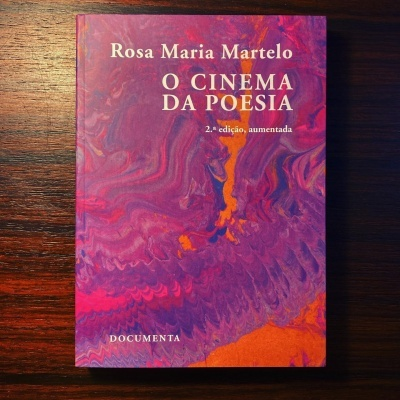 O CINEMA DA POESIA • ROSA MARIA MARTELO