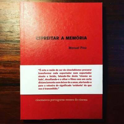 ESPREITAR A MEMÓRIA • MANUEL PINA