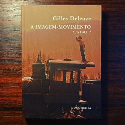 A IMAGEM-MOVIMENTO • CINEMA 1 • GILLES DELEUZE