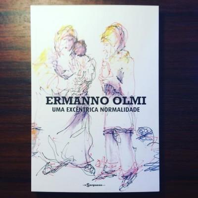 ERMANNO OLMI • UMA EXCÊNTRICA NORMALIDADE • FRANCESCO GIARRUSSO (ORG.)