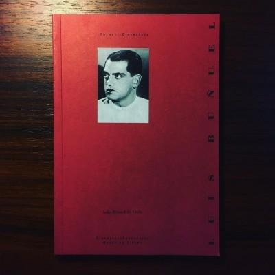 LUIS BUÑUEL• AS FOLHAS DA CINEMATECA • JOÃO BÉNARD DA COSTA • LUÍS MIGUEL OLIVEIRA (ORG.)