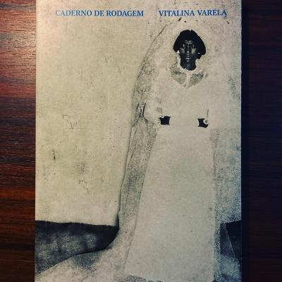 VITALINA VARELA • CADERNO DE RODAGEM • PEDRO COSTA