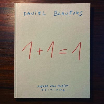 1 + 1 = 1 • DANIEL BLAUFUKS