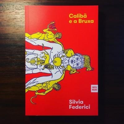 CALIBÃ E A BRUXA • SILVIA FEDERICI