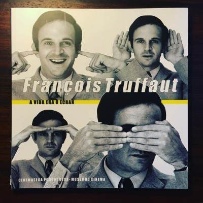 FRANÇOIS TRUFFAUT • A VIDA ERA O ÉCRAN  • ANTÓNIO RODRIGUES (ORG.)