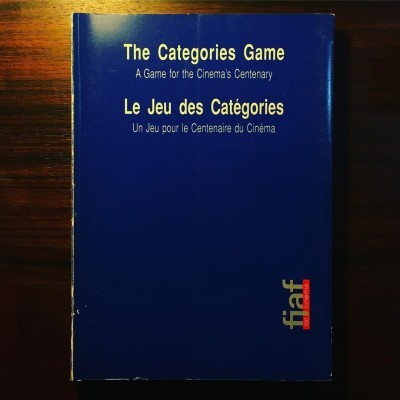 THE CATEGORIES GAME • A GAME FOR THE CINEMA'S CENTENARY •JOÃO BÉNARD DA COSTA & DOMINIQUE PAÏNI (ORG.)