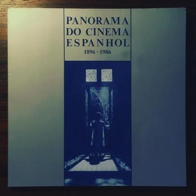 PANORAMA DO CINEMA ESPANHOL 1896-1986 • LUÍS DE PINA & JOSÉ DE MATOS-CRUZ (ORG.)