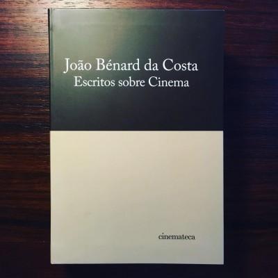 JOÃO BÉNARD DA COSTA • ESCRITOS SOBRE CINEMA • Tomo I / 2º Volume • TERESA BARRETO BORGES (ORG.)
