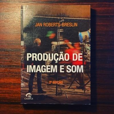 PRODUÇÃO DE IMAGEM E SOM • JAN ROBERTS-BRESLIN