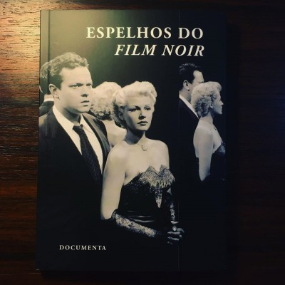 ESPELHOS DO FILM NOIR • JEFFREY CHILDS (ORG.)