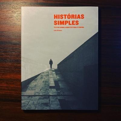 HISTÓRIAS SIMPLES • TEXTOS SOBRE ARQUITECTURA E CINEMA • LUÍS URBANO