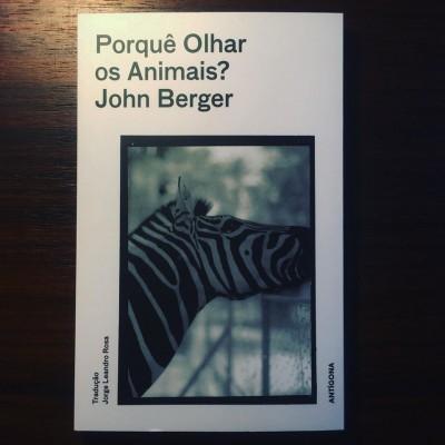 PORQUÊ OLHAR OS ANIMAIS? • JOHN BERGER