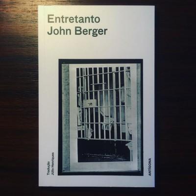 ENTRETANTO • JOHN BERGER