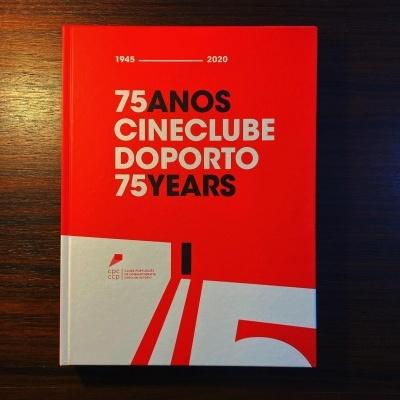 75 ANOS CINECLUBE DO PORTO 75 YEARS • 1945 - 2020 • MARTA REIS & JOSÉ ALBERTO PINTO (ED.)