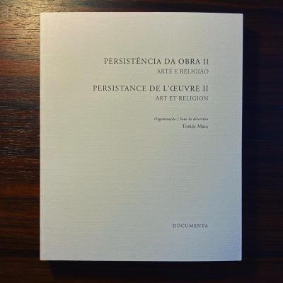 PERSISTÊNCIA DA OBRA II • ARTE E RELIGIÃO • TOMÁS MAIA (ORG.)
