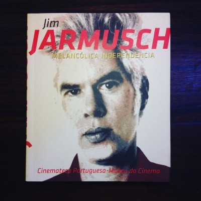 JIM JARMUSCH • MELANCÓLICA INDEPENDÊNCIA • LUÍS MIGUEL OLIVEIRA (ORG.)