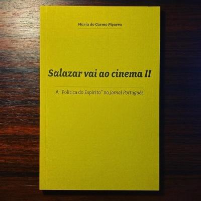 """SALAZAR VAI AO CINEMA II • A """"POLÍTICA DO ESPÍRITO"""" NO JORNAL PORTUGUÊS • MARIA DO CARMO PIÇARRA"""