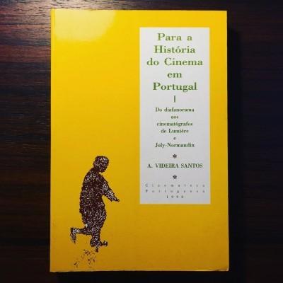 PARA A HISTÓRIA DO CINEMA EM PORTUGAL • A. VIDEIRA SANTOS