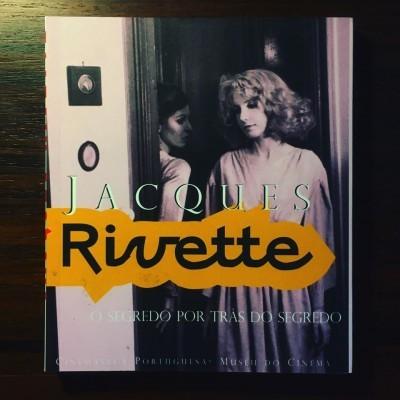 JACQUES RIVETTE • O SEGREDO POR TRÁS DO SEGREDO • LUÍS MIGUEL OLIVEIRA (ORG.)