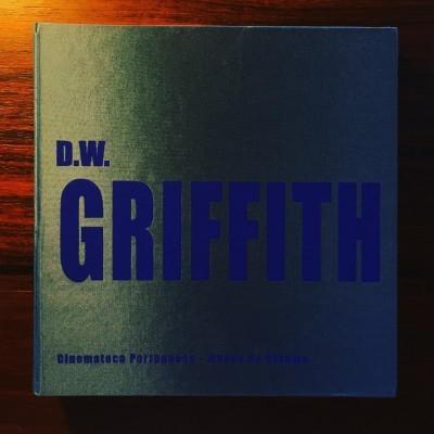 D.W. GRIFFITH • LUÍS MIGUEL OLIVEIRA & MARIA JOÃO MADEIRA (ORG.)