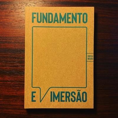 FUNDAMENTO E IMERSÃO • ENSAIOS SOBRE TÉCNICA • JOSÉ BRAGANÇA DE MIRANDA Et Al (ORG.)