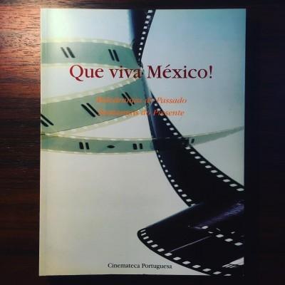 QUE VIVA MÉXICO! • MELODRAMAS DO PASSADO FANTASMAS DO PRESENTE • LUÍS MIGUEL OLIVEIRA (ORG.)