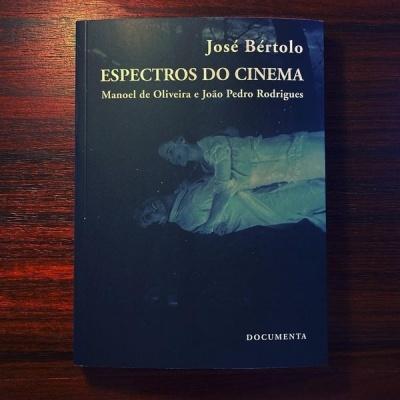 ESPECTROS DO CINEMA • MANOEL DE OLIVEIRA E JOÃO PEDRO RODRIGUES • JOSÉ BÉRTOLO