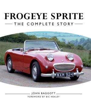 Austin Healey Frogeye Sprite - The Complete Story