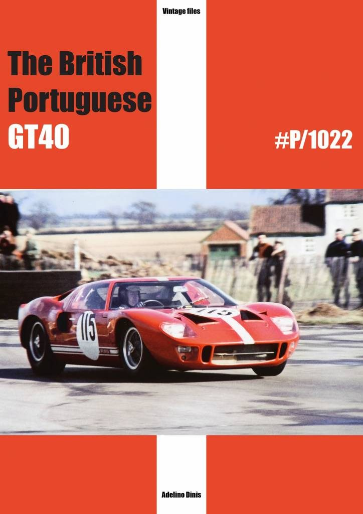 Ford GT40: The british Portuguese GT40