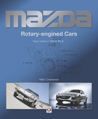 Mazda Rotary-Engined Cars from Cosmo 110s to Rx-8