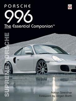 Porsche 996 - The Essential Companion