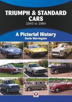 Triumph & Standard Cars 1945 to 1984: A Pictorial