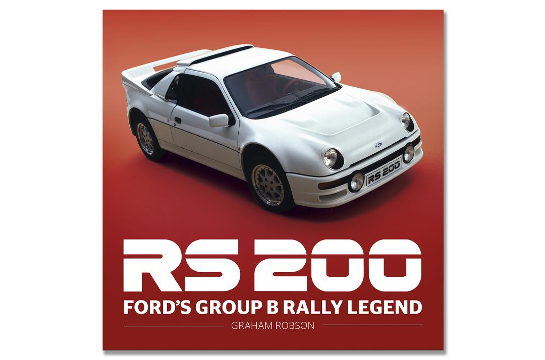 RS200 : Ford's Group B Rally Legend