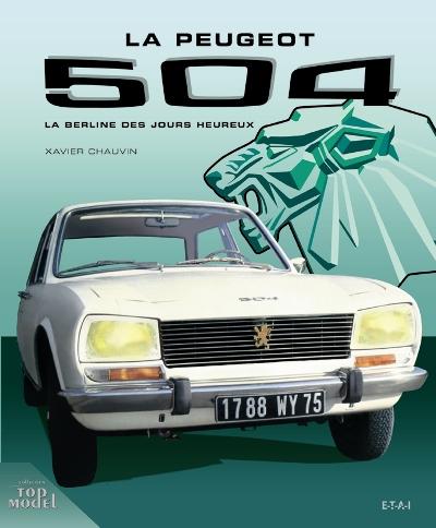 Peugeot 504: La Berline des jours heureux