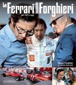 Ferrari secondo Forghieri: Dal 1947 a Oggi
